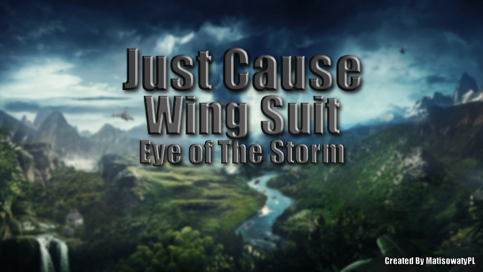 Just Cause 3 Eye of The Storm Wing Suit