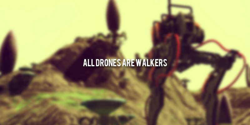 ALL DRONES ARE WALKERS (PACKED) (UR3) (MBIN)