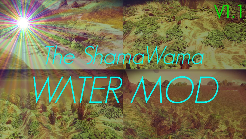 The ShamaWama Water Mod