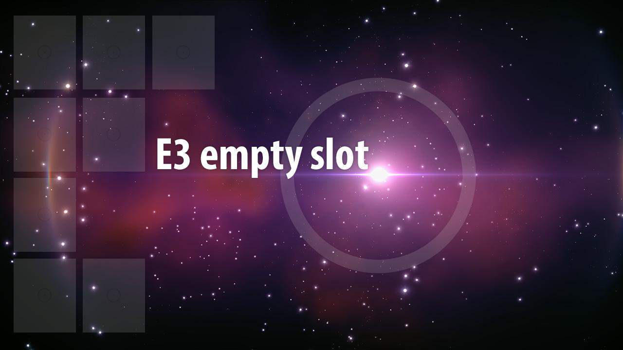 E3 Empty Slot
