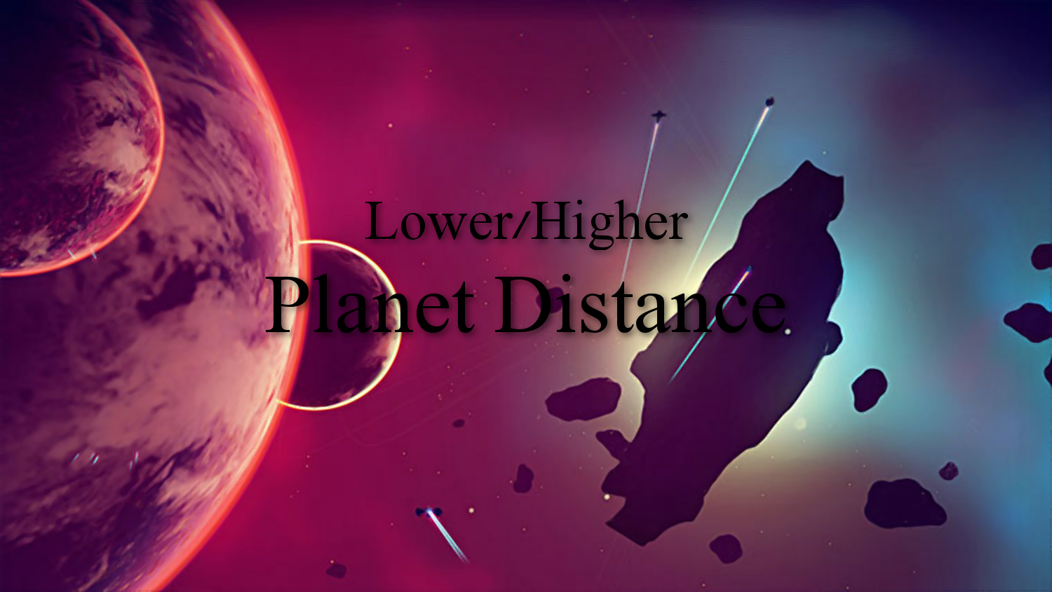 Higher/Lower Planet Spawn Distance