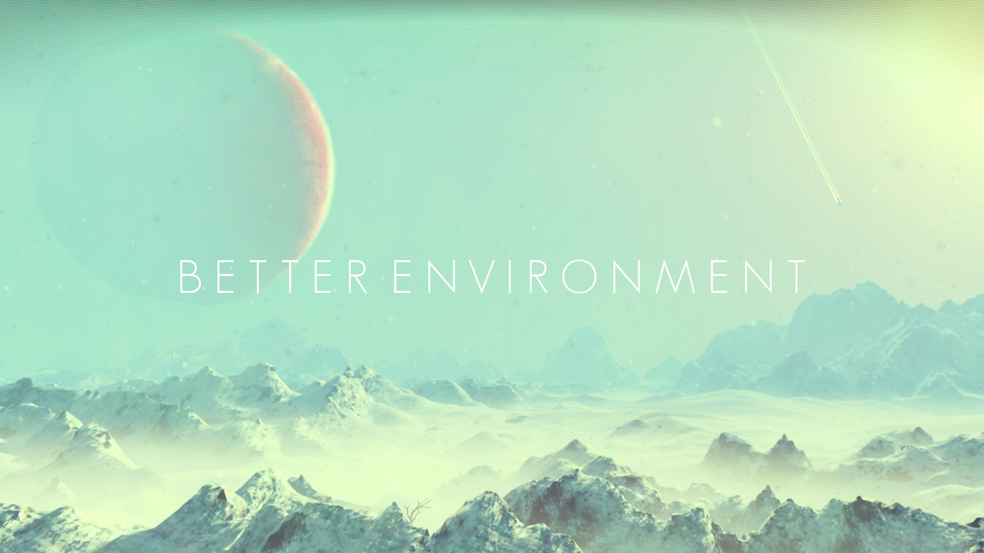 Better Environment