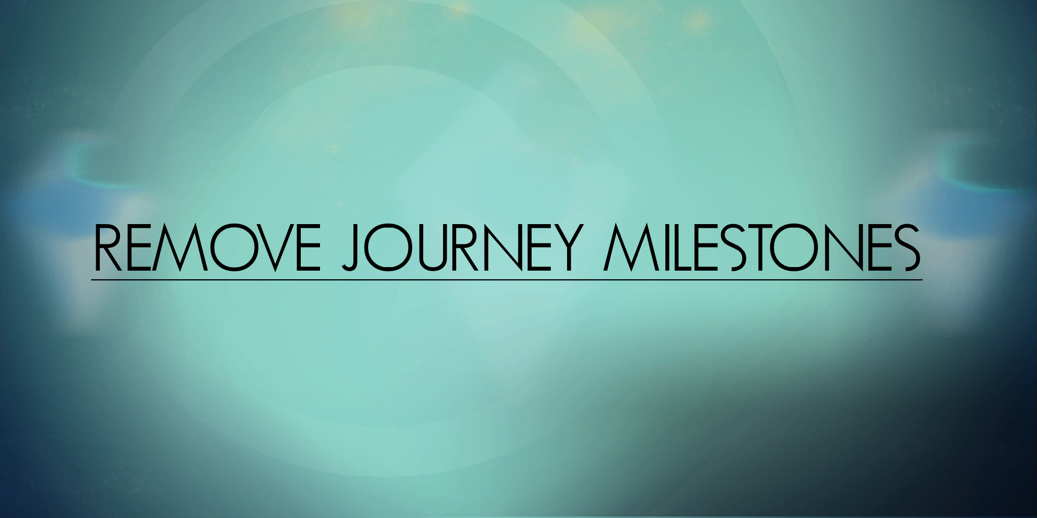 Remove Journey Milestones