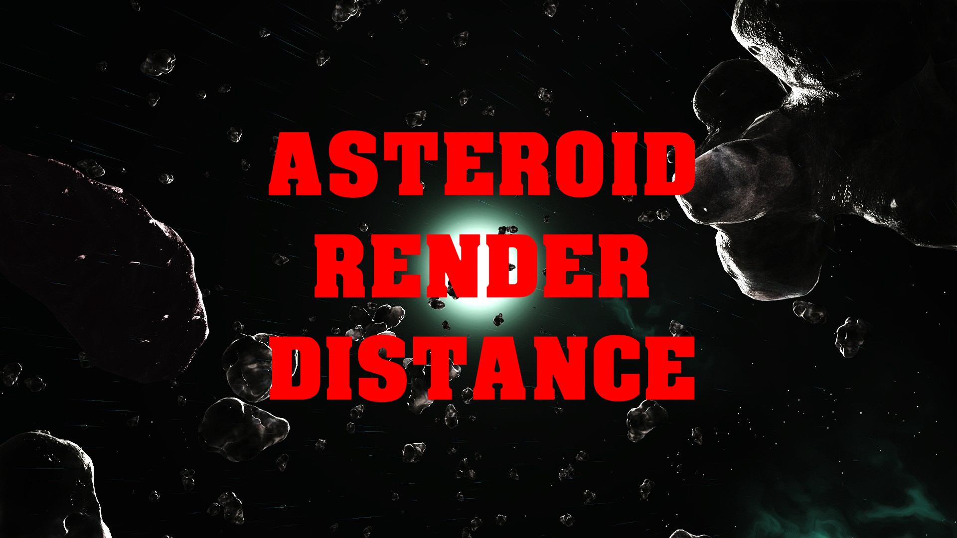 REALLY FAR ASTEROID DRAW DISTANCE