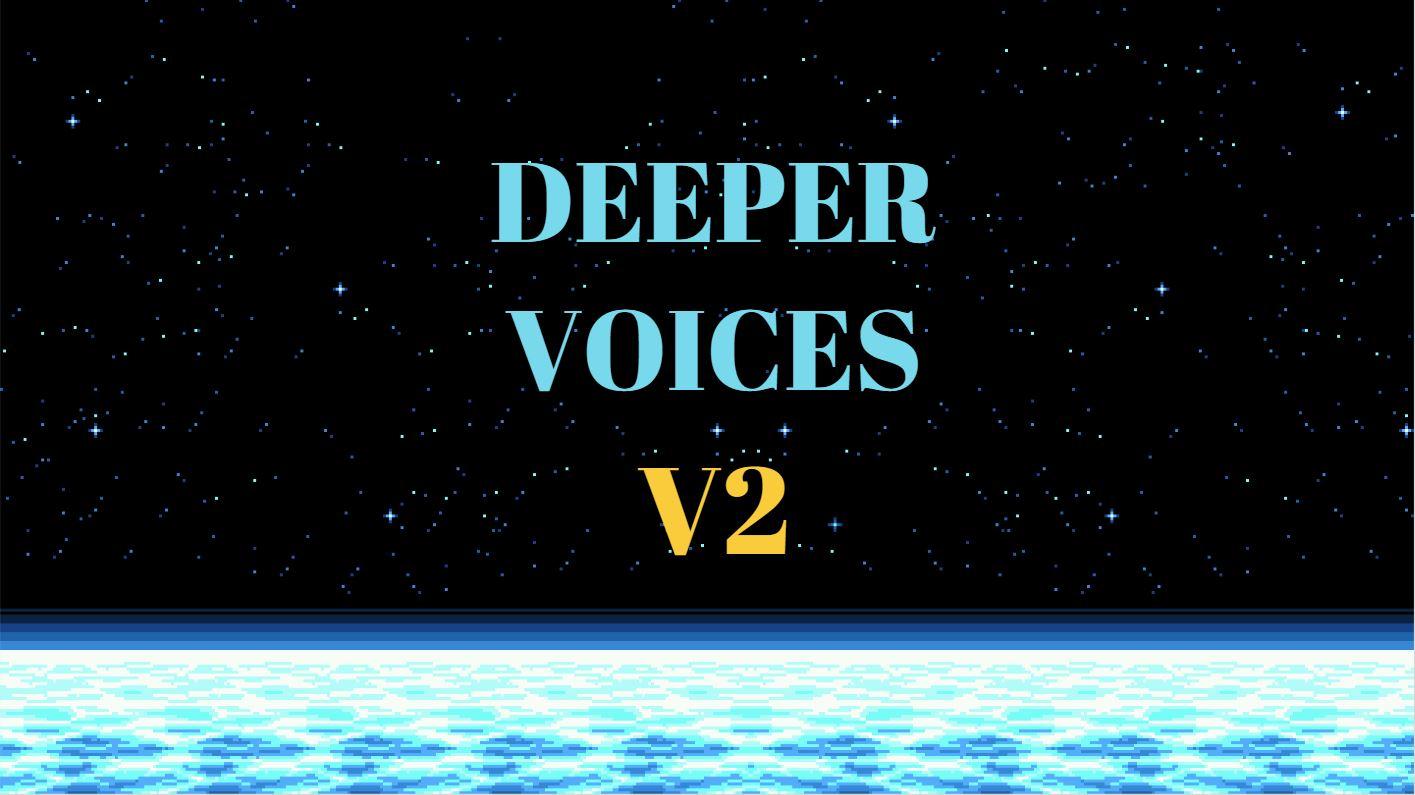 Deeper Voice