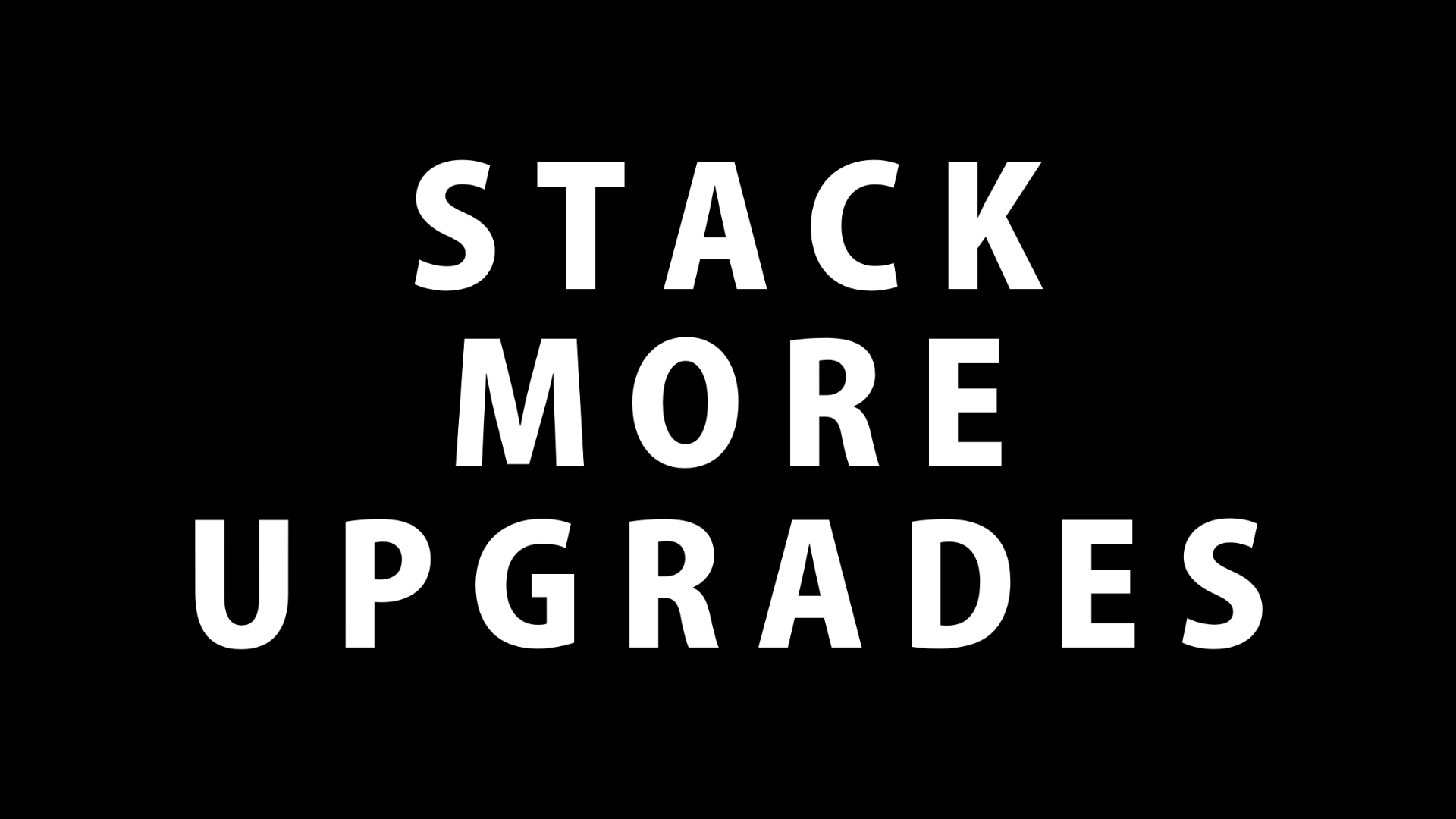 Stack 1 / 2 / 3 more upgrade modules